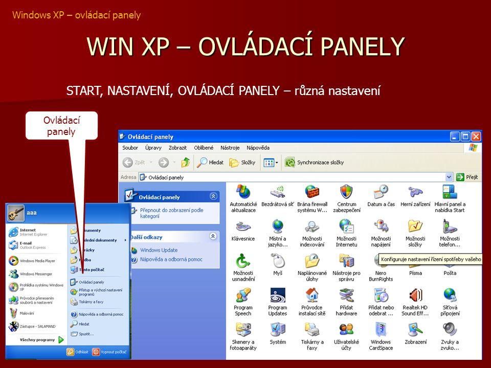 WIN XP – OVLÁDACÍ PANELY START, NASTAVENÍ, OVLÁDACÍ PANELY – různá nastavení Windows XP – ovládací panely Ovládací panely