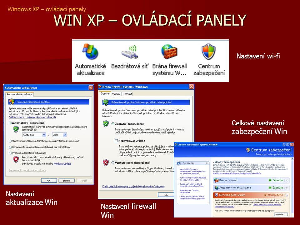 WIN XP – OVLÁDACÍ PANELY Windows XP – ovládací panely Nastavení aktualizace Win Nastavení firewall Win Celkové nastavení zabezpečení Win Nastavení wi-