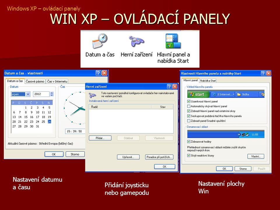 WIN XP – OVLÁDACÍ PANELY Windows XP – ovládací panely Nastavení klávesnice Nastavení místních zvyklostí Nastavení Exploreru – stránka, historie… Nastavení napájení baterie - notebook