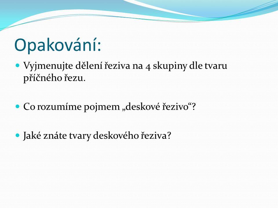 Použité zdroje: L.Hamák, E. Gregorová, O. Tibitanzl – Stavební materiály II pro 2.