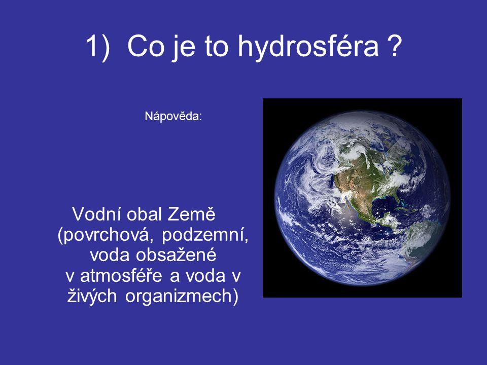 1) Co je to hydrosféra .
