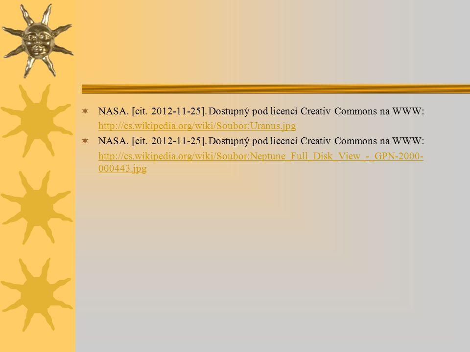  NASA. [cit. 2012-11-25]. Dostupný pod licencí Creativ Commons na WWW: http://cs.wikipedia.org/wiki/Soubor:Uranus.jpg  NASA. [cit. 2012-11-25]. Dost