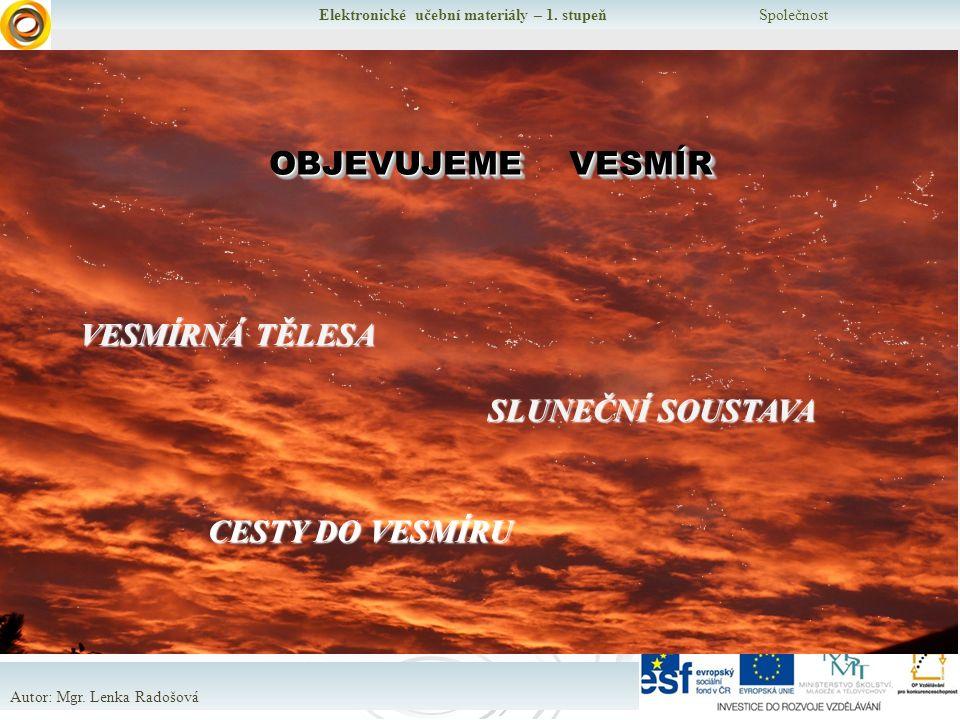 Elektronické učební materiály – 1.stupeň Společnost Autor: Mgr.