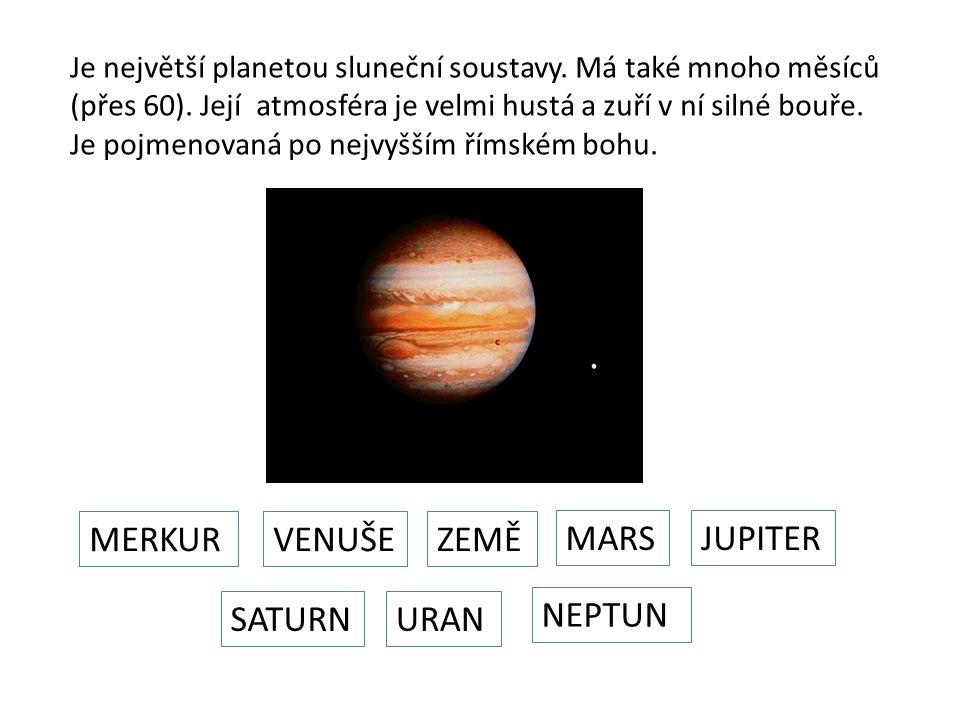 Je největší planetou sluneční soustavy. Má také mnoho měsíců (přes 60).