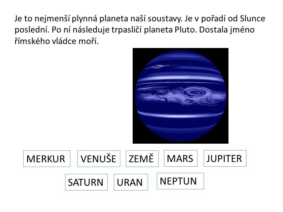 Je to nejmenší plynná planeta naší soustavy. Je v pořadí od Slunce poslední.