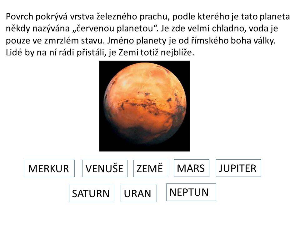 """Povrch pokrývá vrstva železného prachu, podle kterého je tato planeta někdy nazývána """"červenou planetou ."""
