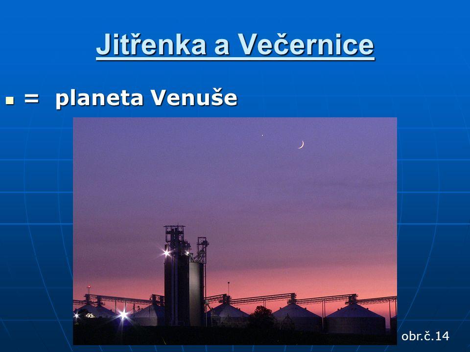Jitřenka a Večernice = planeta Venuše = planeta Venuše obr.č.14