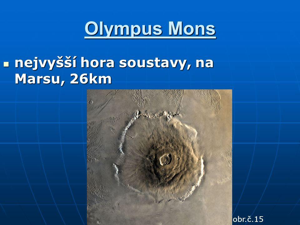 Olympus Mons nejvyšší hora soustavy, na Marsu, 26km nejvyšší hora soustavy, na Marsu, 26km obr.č.15