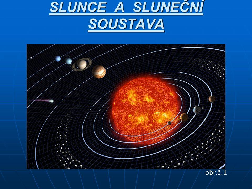 SLUNCE A SLUNEČNÍ SOUSTAVA obr.č.1
