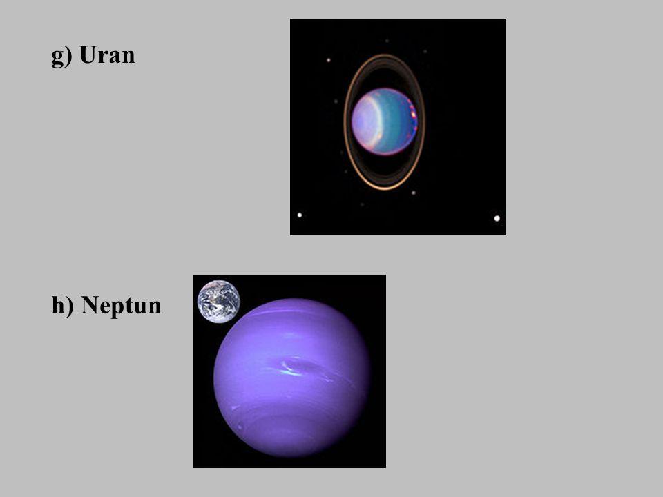 g) Uran h) Neptun