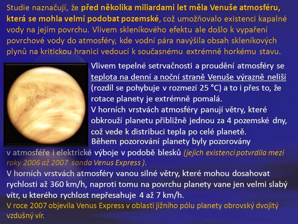 před několika miliardami let měla Venuše atmosféru, která se mohla velmi podobat pozemské Studie naznačují, že před několika miliardami let měla Venuše atmosféru, která se mohla velmi podobat pozemské, což umožňovalo existenci kapalné vody na jejím povrchu.