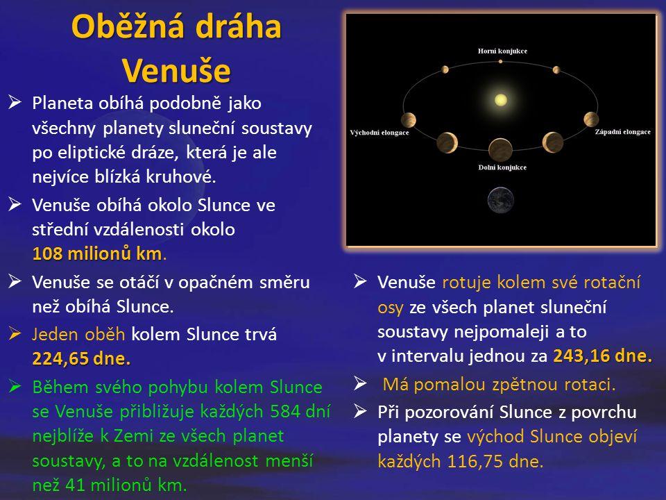 Oběžná dráha Venuše  Planeta obíhá podobně jako všechny planety sluneční soustavy po eliptické dráze, která je ale nejvíce blízká kruhové.