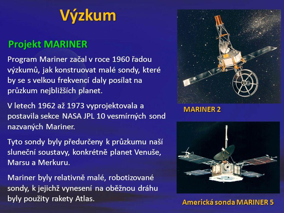 Výzkum Program Mariner začal v roce 1960 řadou výzkumů, jak konstruovat malé sondy, které by se s velkou frekvencí daly posílat na průzkum nejbližších planet.