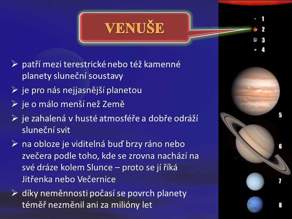  je v pořadí druhou planetou obíhající ústřední hvězdu naší sluneční soustav  jako jediná planeta ve sluneční soustavě je pojmenována po ženě  řadí se mezi planety zemského typu  její velikost a hmotnost je velmi podobná Zemi  podmínky na povrchu Venuše se značně liší od podmínek na Zemi VENUŠE sesterská planeta Země Globální pohled na povrch Venuše - byl získán složením snímků povrchu získaných kosmickými sondami.