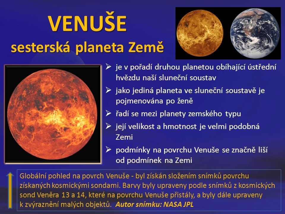15)Autor: Ville Koistinen, user Vzb83 on fi.wikipedia, [Creative Commons], [citováno 22.04.2012] http://commons.wikimedia.org/wiki/File:Phases_of_Venus_fi.png http://commons.wikimedia.org/wiki/File:Phases_of_Venus_fi.png 16)Aldebaran.cz, Venuše[online], ALDEBARAN GROUP FOR ASTROPHYSICS, c2012, Datum poslední revize 19.
