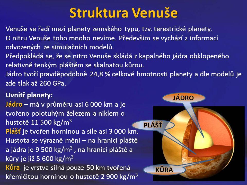 Venuše se řadí mezi planety zemského typu, tzv.terestrické planety.