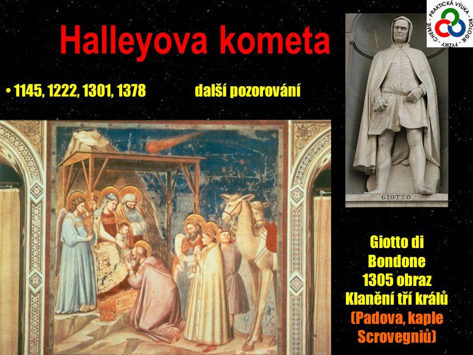 Halleyova kometa 1145, 1222, 1301, 1378další pozorování Giotto di Bondone 1305 obraz Klanění tří králů (Padova, kaple Scrovegniů)