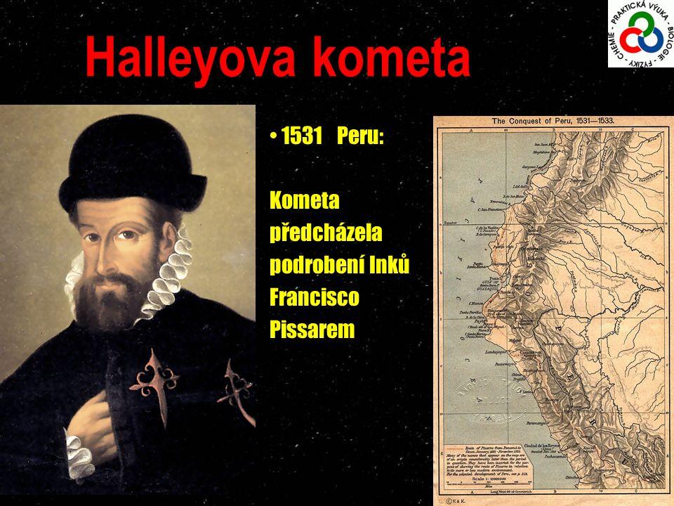 Halleyova kometa 1531Peru: Kometa předcházela podrobení Inků Francisco Pissarem