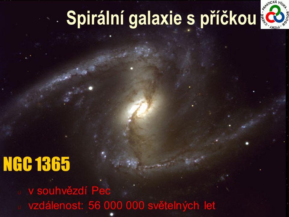 u v souhvězdí Pec u vzdálenost: 56 000 000 světelných let NGC 1365