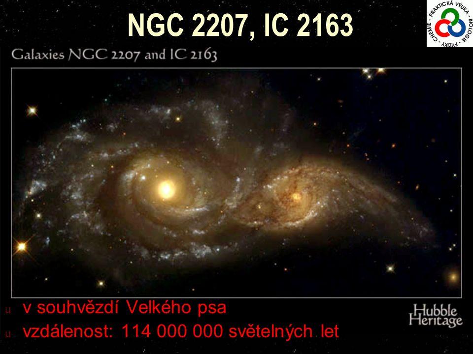 u v souhvězdí Velkého psa u vzdálenost: 114 000 000 světelných let NGC 2207, IC 2163