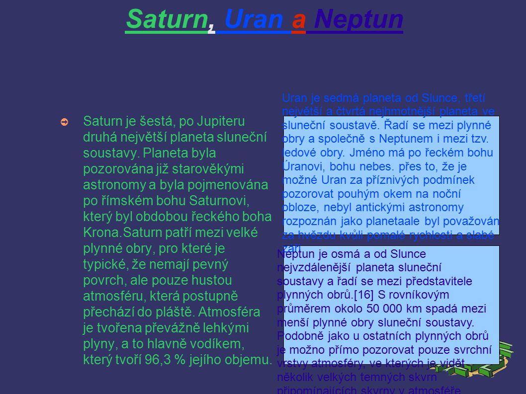 ➲ Saturn je šestá, po Jupiteru druhá největší planeta sluneční soustavy.