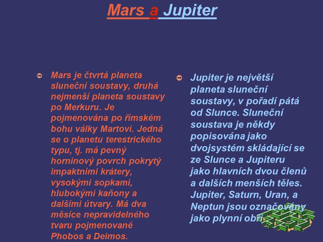 ➲ Mars je čtvrtá planeta sluneční soustavy, druhá nejmenší planeta soustavy po Merkuru.
