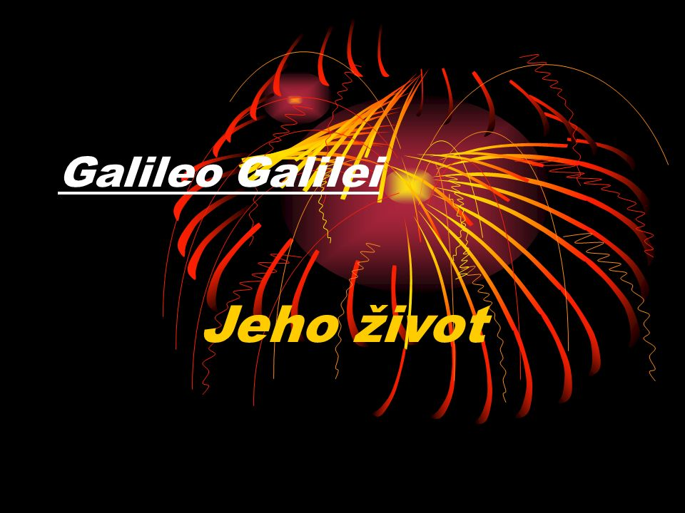 Galileo Galilei Jeho život