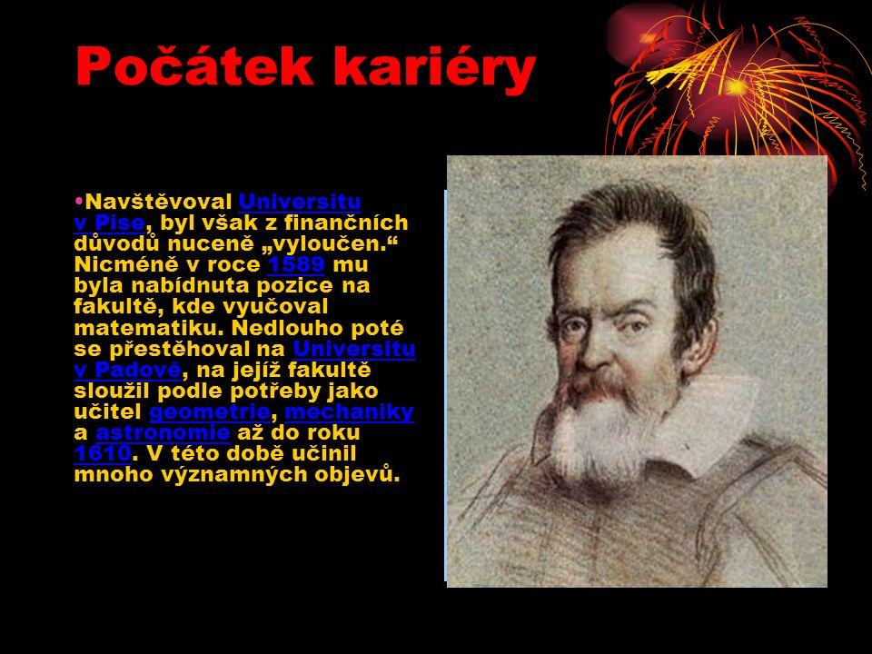 """Počátek kariéry Navštěvoval Universitu v Pise, byl však z finančních důvodů nuceně """"vyloučen. Nicméně v roce 1589 mu byla nabídnuta pozice na fakultě, kde vyučoval matematiku."""