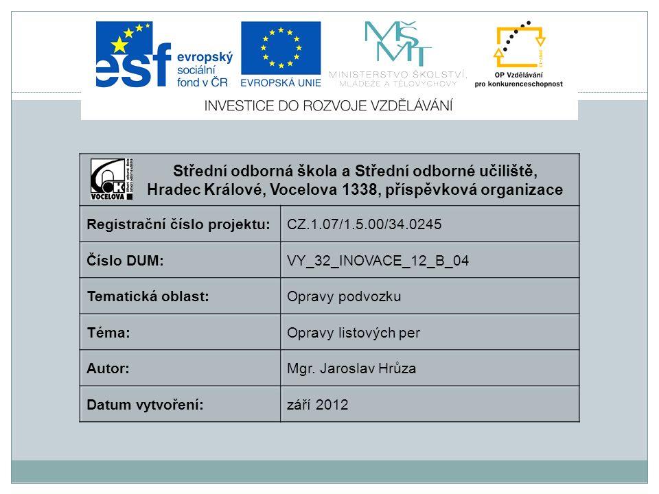 Opravy listových per Použitá literatura: o Příručka pro řidiče a opraváře automobilů, K.