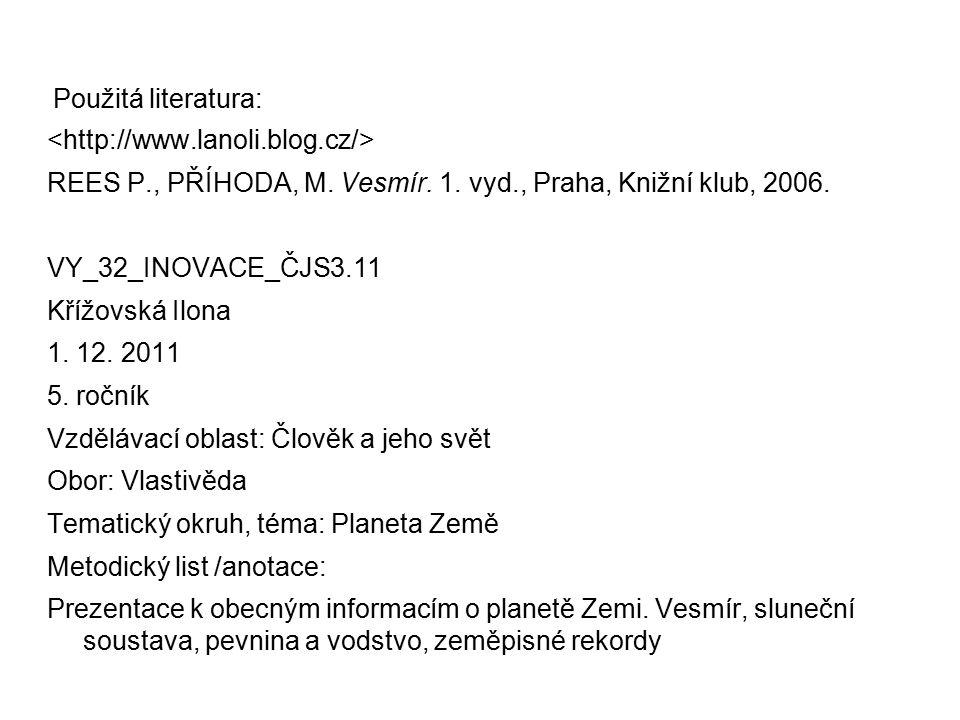 Použitá literatura: REES P., PŘÍHODA, M. Vesmír. 1.