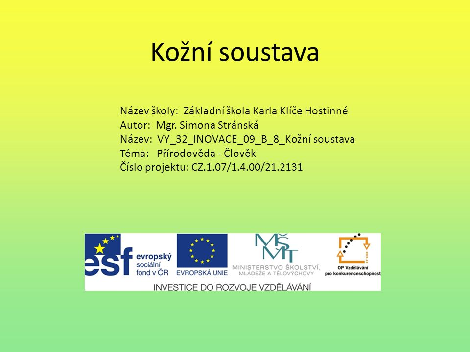 Kožní soustava Název školy: Základní škola Karla Klíče Hostinné Autor: Mgr.