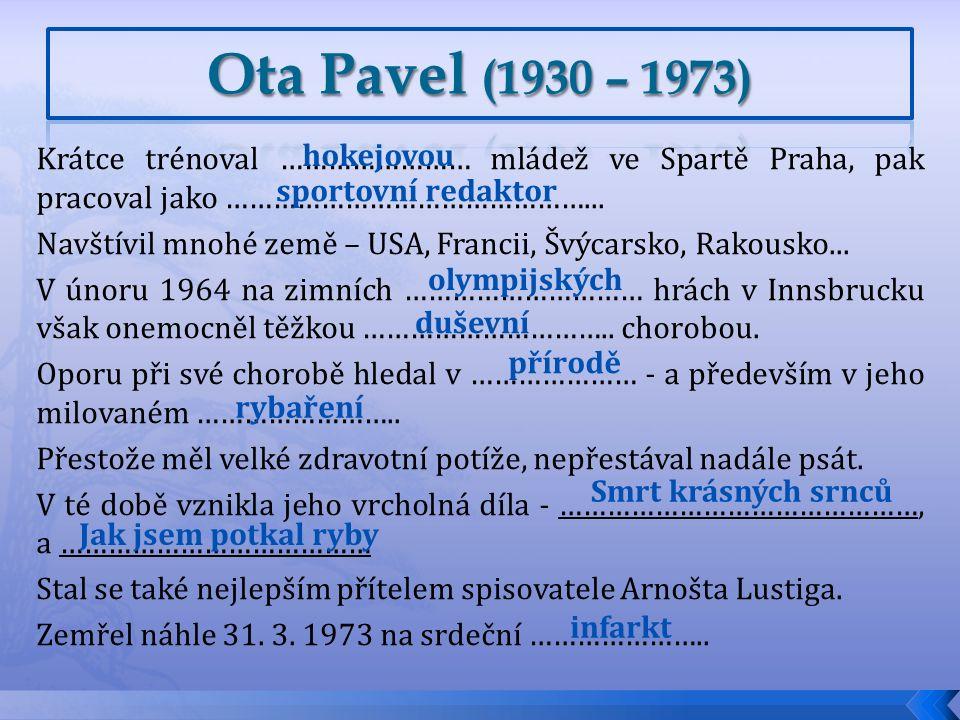 Krátce trénoval …………………… mládež ve Spartě Praha, pak pracoval jako ………………………………………...