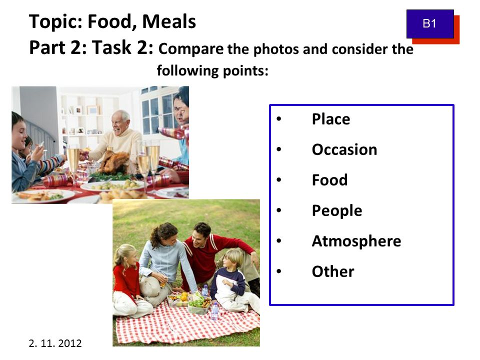 2.11. 2012 Topic: Food, Meals Part 2: Task 3: Tell me...