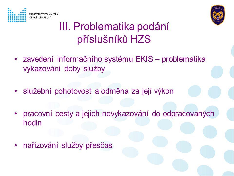 III. Problematika podání příslušníků HZS zavedení informačního systému EKIS – problematika vykazování doby služby služební pohotovost a odměna za její