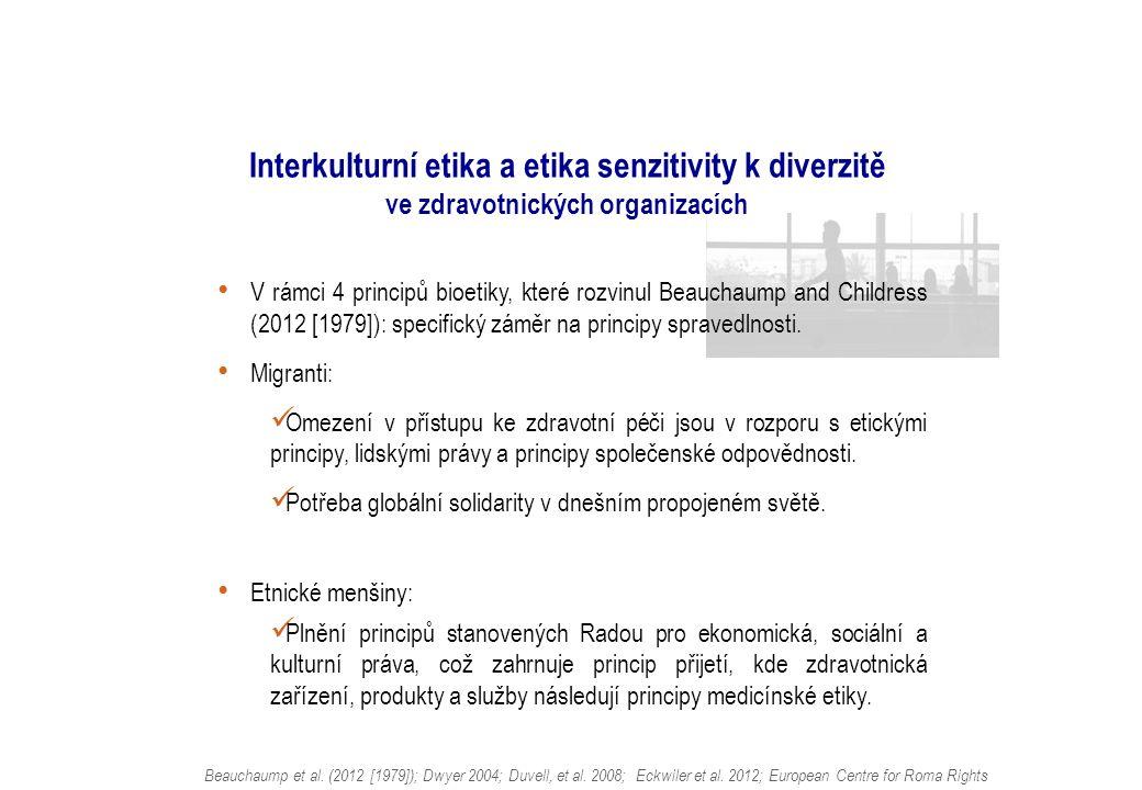 Interkulturní etika a etika senzitivity k diverzitě ve zdravotnických organizacích V rámci 4 principů bioetiky, které rozvinul Beauchaump and Childress (2012 [1979]): specifický záměr na principy spravedlnosti.