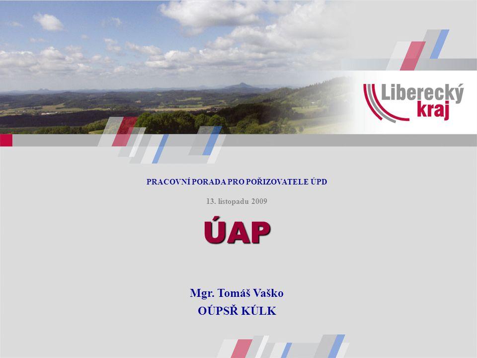 Legislativa, metodika ÚAP Stav pořizování ÚAP LK Řešitelský tým ÚAP Projekt DMVS OBSAH