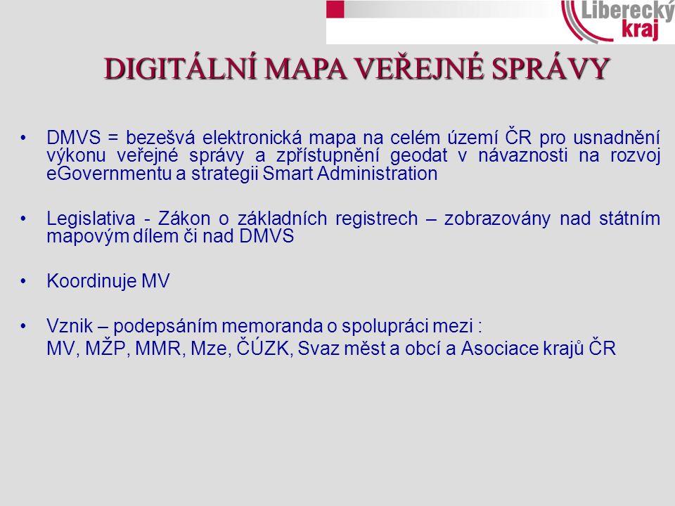 DMVS = bezešvá elektronická mapa na celém území ČR pro usnadnění výkonu veřejné správy a zpřístupnění geodat v návaznosti na rozvoj eGovernmentu a strategii Smart Administration Legislativa - Zákon o základních registrech – zobrazovány nad státním mapovým dílem či nad DMVS Koordinuje MV Vznik – podepsáním memoranda o spolupráci mezi : MV, MŽP, MMR, Mze, ČÚZK, Svaz měst a obcí a Asociace krajů ČR DIGITÁLNÍ MAPA VEŘEJNÉ SPRÁVY