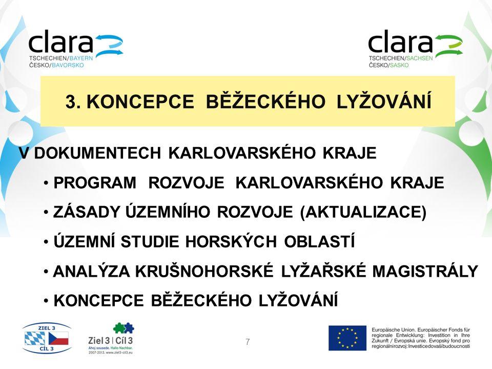 KONCEPCE BĚŽECKÉHO LYŽOVÁNÍ 18 Cíl: přispět k ekonomickému rozvoji území v KK Koncepce: řešit celé území Karlovarského kraje vhodné pro běžecké lyžování ve dvou etapách (I.