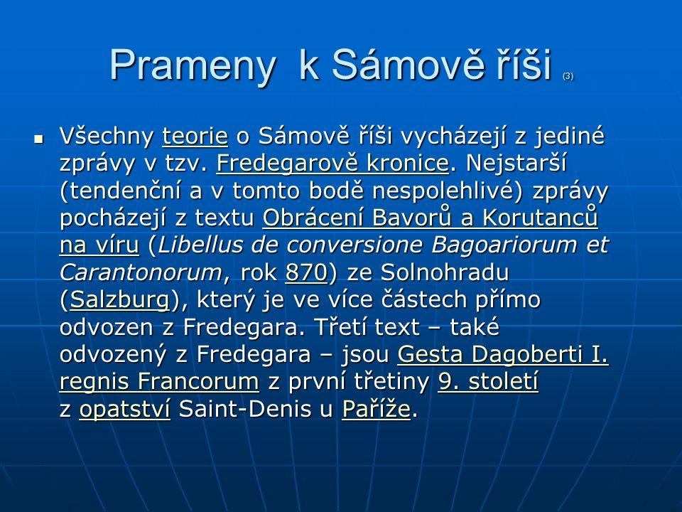 Prameny k Sámově říši (3) Všechny teorie o Sámově říši vycházejí z jediné zprávy v tzv.