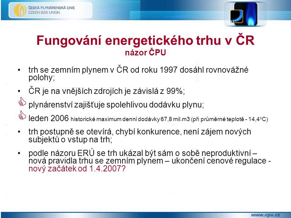 trh se zemním plynem v ČR od roku 1997 dosáhl rovnovážné polohy; ČR je na vnějších zdrojích je závislá z 99%;  plynárenství zajišťuje spolehlivou dodávku plynu;  leden 2006 historické maximum denní dodávky 67,8 mil.m3 (při průměrné teplotě - 14,4 o C) trh postupně se otevírá, chybí konkurence, není zájem nových subjektů o vstup na trh; podle názoru ERÚ se trh ukázal být sám o sobě neproduktivní – nová pravidla trhu se zemním plynem – ukončení cenové regulace - nový začátek od 1.4.2007.