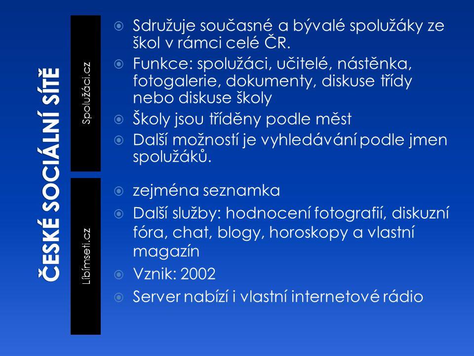 Spolužáci.cz Líbímseti.cz  Sdružuje současné a bývalé spolužáky ze škol v rámci celé ČR.