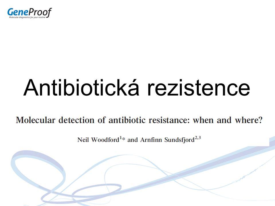 Přirozená (primární) Vrozená necitlivost bakteri k danému antibiotiku Důvodem je absence cíle antimikrobiální látky Získaná (sekunádrní) Genetická modifikace genu na chromozomu Převzetím genetického materiálu od jiných mikroorganismů (plasmidy, transpozony, aj.)