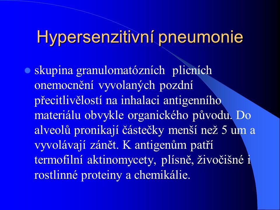 Hypersenzitivní pneumonie skupina granulomatózních plicních onemocnění vyvolaných pozdní přecitlivělostí na inhalaci antigenního materiálu obvykle organického původu.