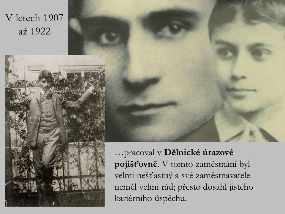 V letech 1907 až 1922 …pracoval v Dělnické úrazové pojišťovně.
