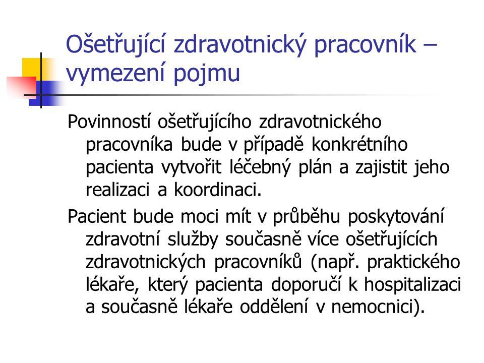 Ošetřující zdravotnický pracovník – vymezení pojmu Povinností ošetřujícího zdravotnického pracovníka bude v případě konkrétního pacienta vytvořit léče