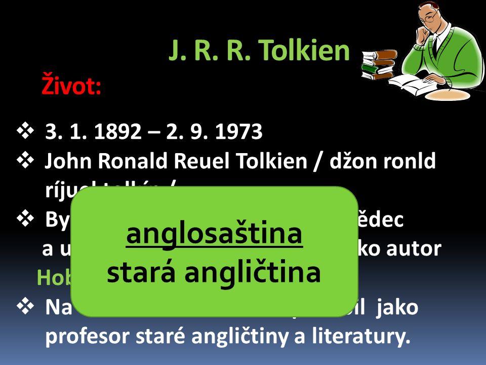 J. R. R. Tolkien Život:  3. 1. 1892 – 2. 9.