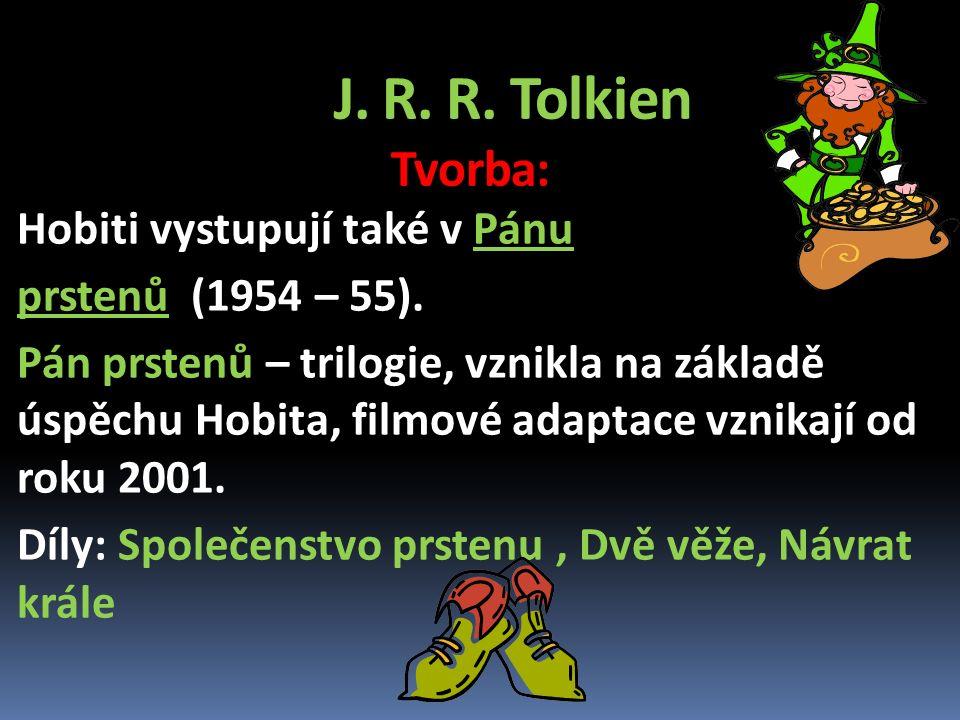 J. R. R. Tolkien Tvorba: Hobiti vystupují také v Pánu prstenů (1954 – 55).