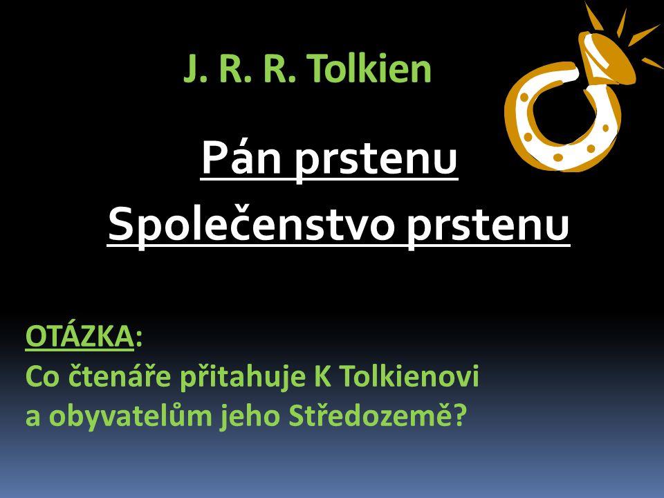 J.R. R. Tolkien Tvorba: Ústředním motivem těchto knih je souboj dobra se zlem.