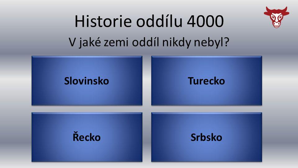 Historie oddílu 4000 Řecko V jaké zemi oddíl nikdy nebyl Srbsko Turecko Slovinsko
