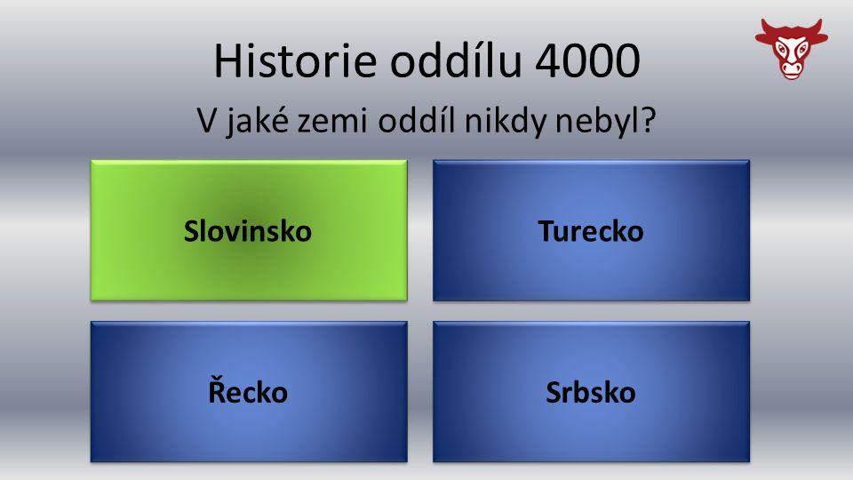 Historie oddílu 4000 V jaké zemi oddíl nikdy nebyl Řecko Srbsko Turecko Slovinsko